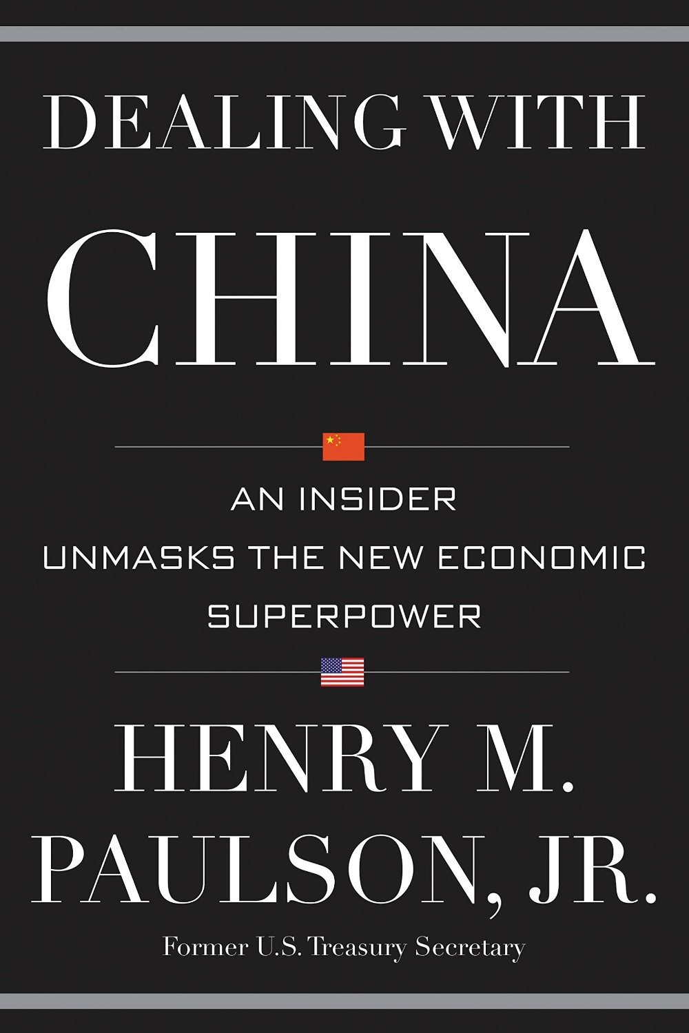 Dealing with china by henry m paulson jr